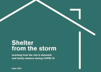 Shelter from the storm: Learning from the rise in domestic and family violence during COVID-19